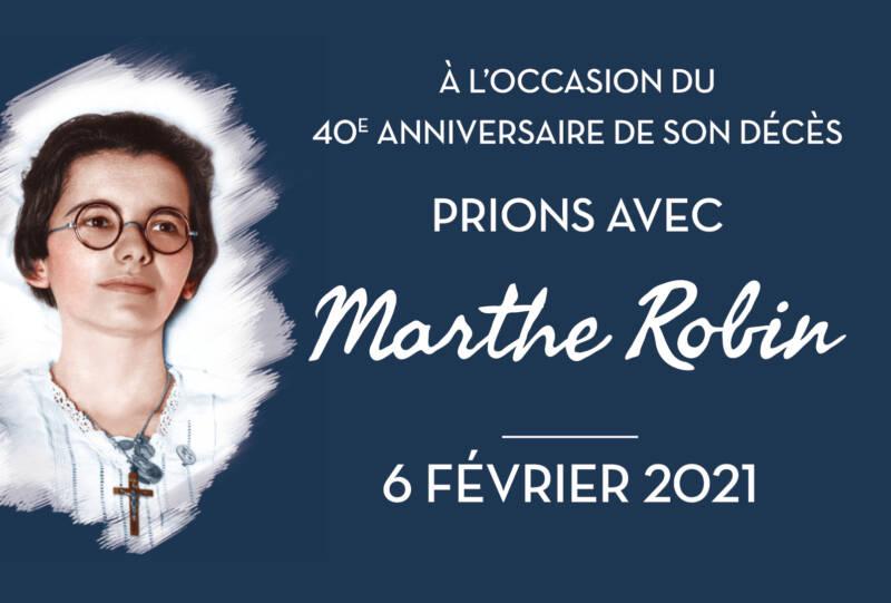 6 février 2021 – célébrer avec les Foyers de Charité le 40e anniversaire du décès de Marthe Robin